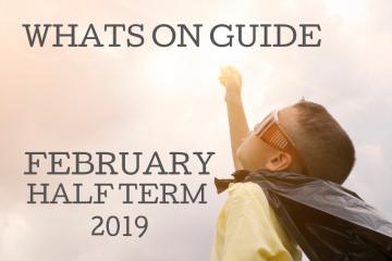 February half term guide