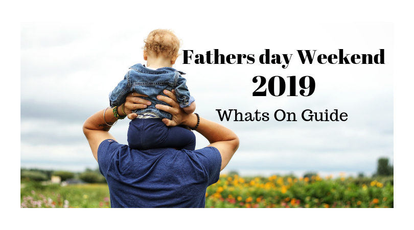 Fathers Day Weekend guide